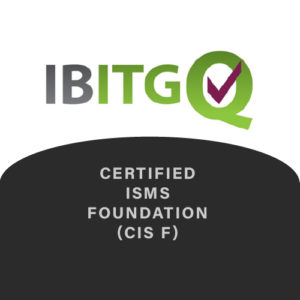 IBITGQ Certified ISMS Foundation (CIS F)